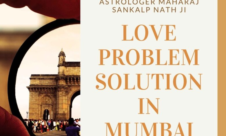 a Love Problem Solution in Mumbai