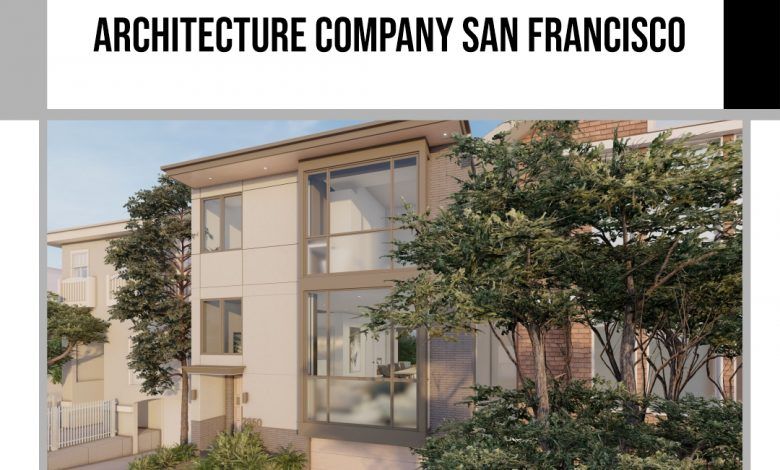 ARCHITECTURE COMPANY SAN FRANCISCO