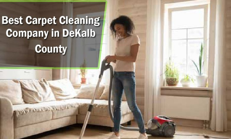 Best Carpet Cleaning Company In Dekalb County
