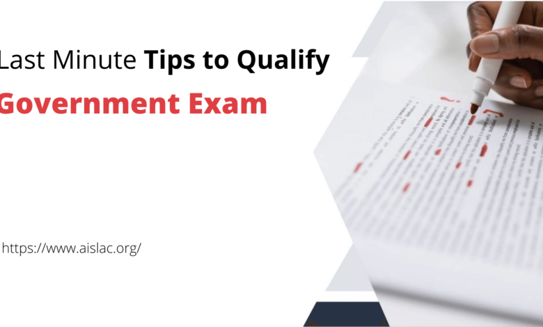 Last Minute Tips to Qualify Government Exam