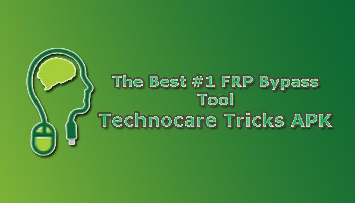 The best FRP Bypass Tool - Technocare Tricks Apk
