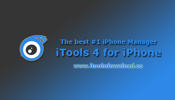 The best iPhone Manager - iTools 4 for iPhone